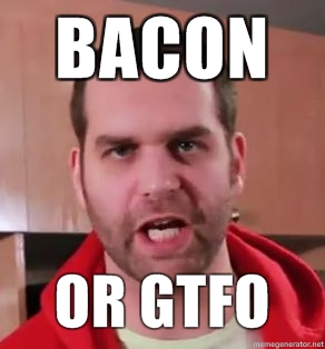 bacon or gtfo featured